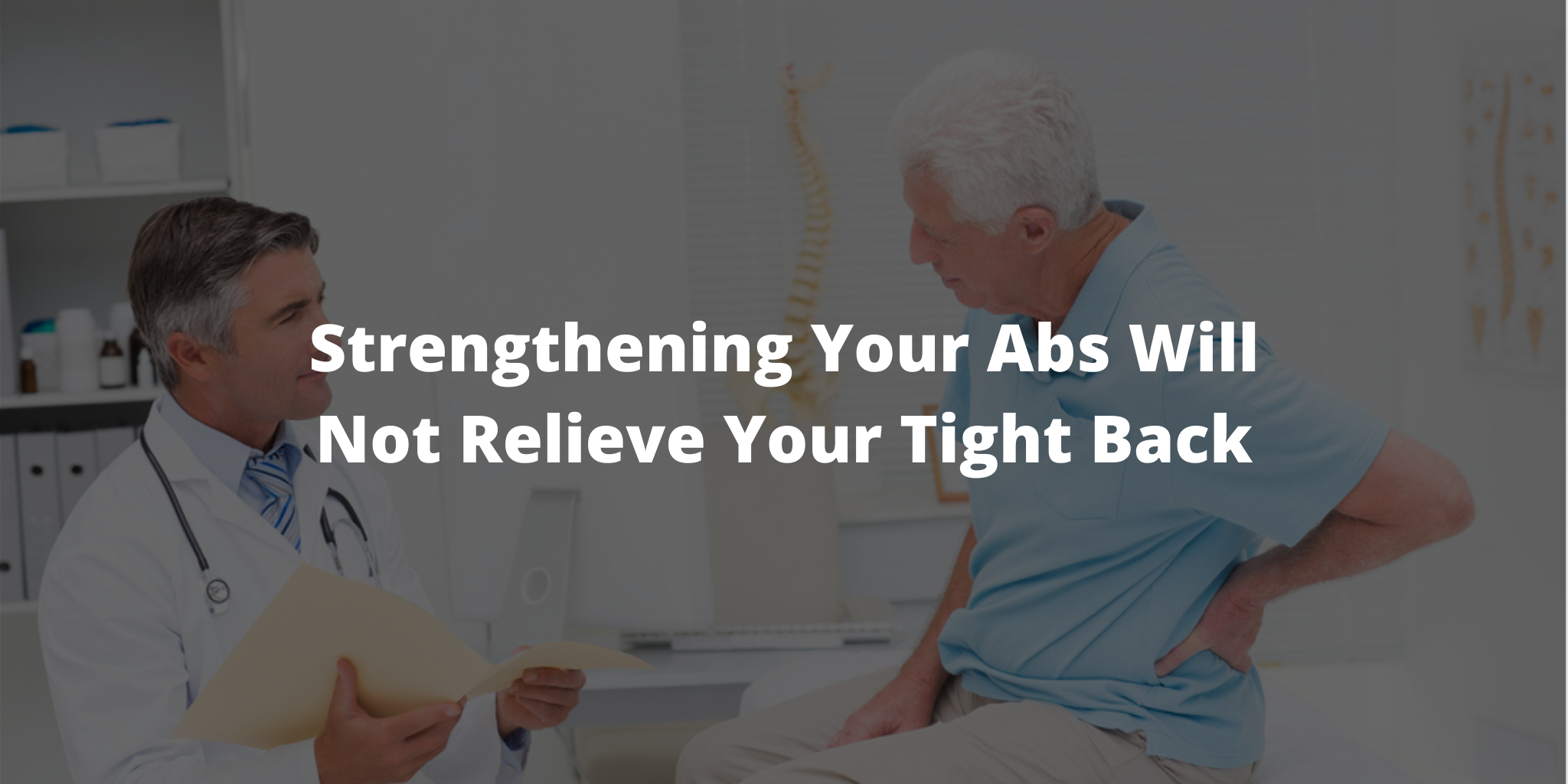 Strengthening Your Abs Will Not Relieve Your Tight Back